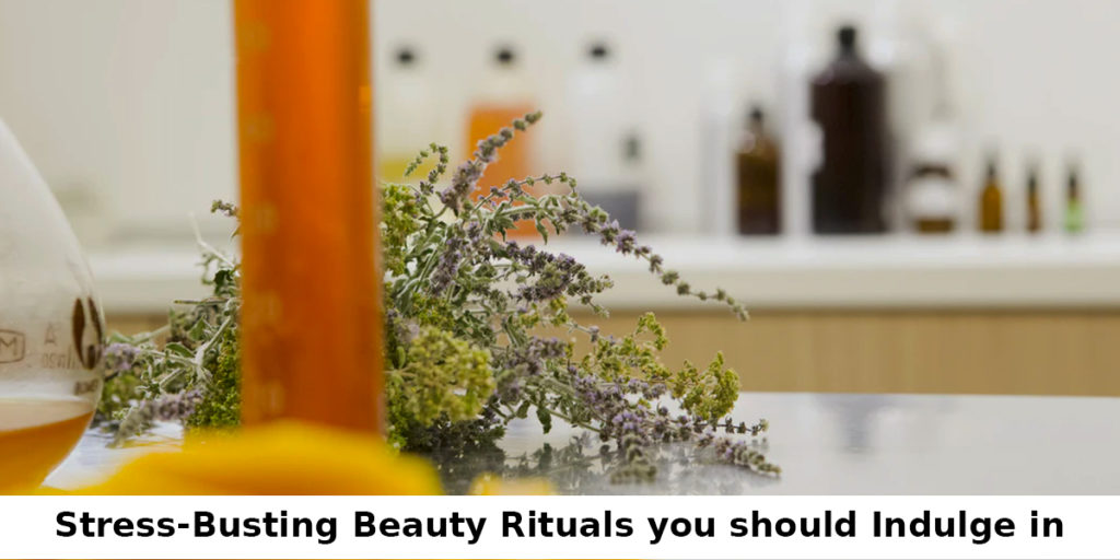 Beauty rituals you should induldge in